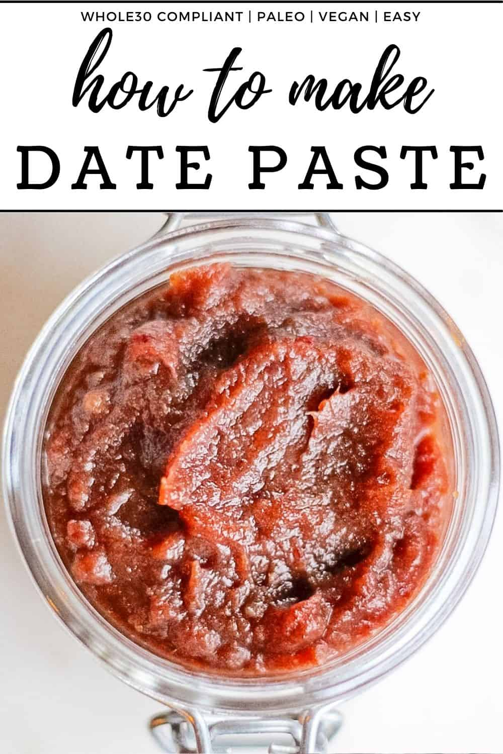 Date paste recipe with title showing the date paste in a clear glass jar.