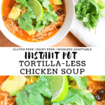 Instant pot chicken tortilla-soup in a white bowl with chunks of avocado, cilantro leaves and a lime wedge. Recipe title.