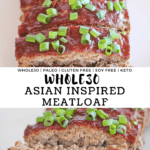 Whole30 and Keto Meatloaf with green onions and recipe title.