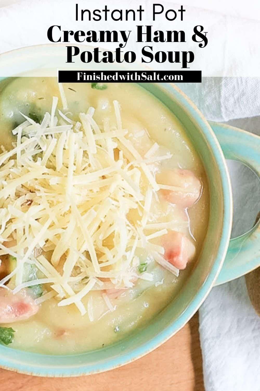Bowl of Instant Pot Creamy Potato Ham & Kale Soup with recipe title