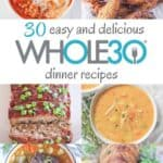 Collage of six whole30 recipes for a 30 Whole30 Dinner Recipe Roundup.